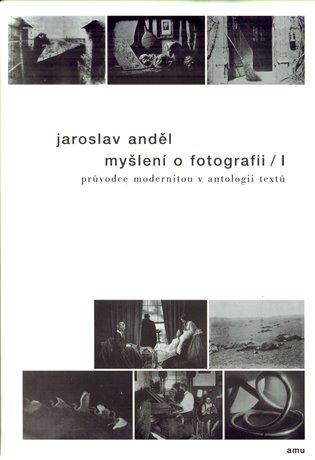 Myšlení o fotografii I. - Jaroslav Anděl | Replicamaglie.com