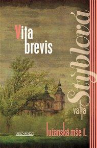 Lužanská mše 1 - Vita brevis