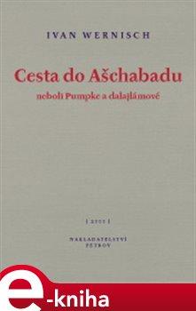 Obálka titulu Cesta do Ašchabadu neboli Pumpke a dalajlámové