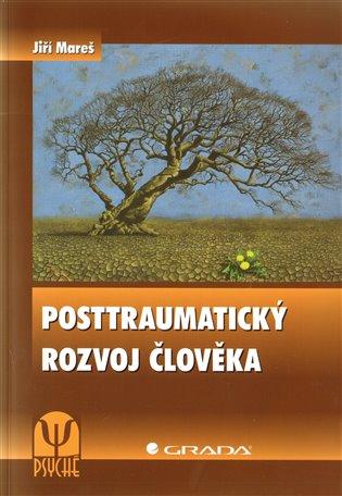 Posttraumatický rozvoj člověka - Jiří Mareš   Booksquad.ink