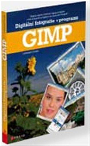 Digitální fotografie v programu GIMP - Lubomír Čevela | Booksquad.ink