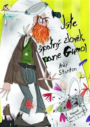 Jste špatný člověk, pane Gumo!:1. díl - Andy Stanton   Replicamaglie.com