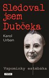 Obálka knihy Sledoval jsem Dubčeka