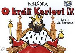 Obálka titulu Pohádka o králi Karlovi IV.