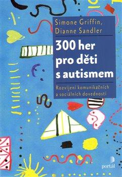 Obálka titulu 300 her pro děti s autismem