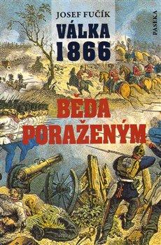 Obálka titulu Válka 1866. Běda poraženým!