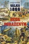 Obálka knihy Válka 1866. Běda poraženým!