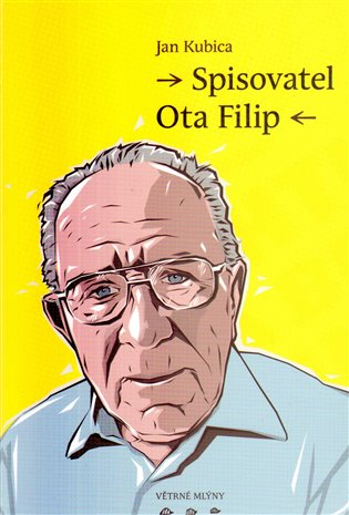 Spisovatel Ota Filip - Jan Kubica   Booksquad.ink