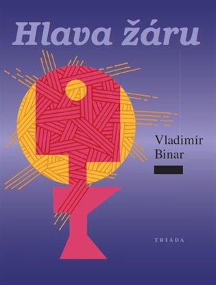 Hlava žáru - Vladimír Binar | Booksquad.ink