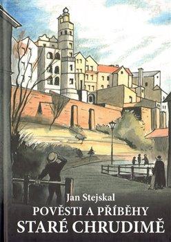 Obálka titulu Pověsti a příběhy staré Chrudimě
