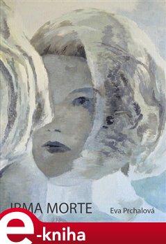 Obálka titulu Irma Morte