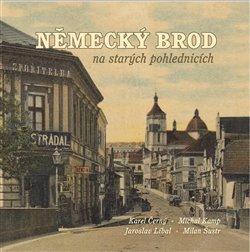 Obálka titulu Německý Brod na starých pohlednicích