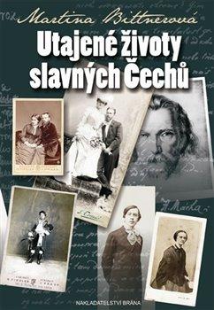 Obálka titulu Utajené životy slavných Čechů