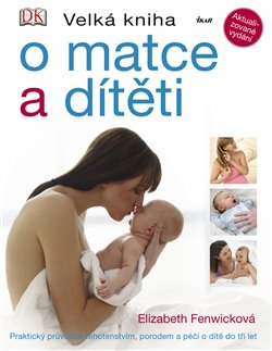 Obálka titulu Velká kniha o matce a dítěti