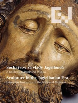 Obálka titulu Sochařství za vlády Jagellonců /Sculpture in the Jagellonian Era