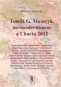 Obálka titulu Tomáš G. Masaryk, neomodernismus a Charta 2012