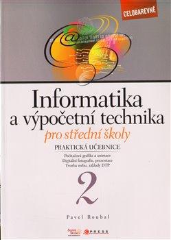 Obálka titulu Informatika a výpočetní technika pro střední školy - Praktická učebnice 2