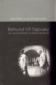 Bohumil Vít Tajovský ve vzpomínkách a dokumentech