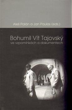 Obálka titulu Bohumil Vít Tajovský ve vzpomínkách a dokumentech