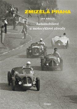 Obálka titulu Zmizelá Praha-Automobilové a motocyklové závody