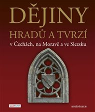 Dějiny hradů a tvrzí v Čechách, na Moravě a ve Slezsku
