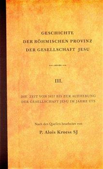 Obálka titulu Geschichte der Böhmischen Provinz der Gesellschaft Jesu