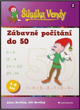 Zábavné počítání do 50:Šikulka Vendy - Alena Nevěčná, | Booksquad.ink