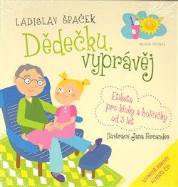 Dědečku, vyprávěj. Etiketa pro kluky a holčičky od tří let + CD - Ladislav Špaček