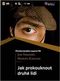 Jak prokouknout druhé lidi. Příručka bývalého experta FBI, CD - Joe Navarro, Marvin Karlins