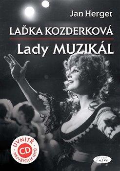 Laďka Kozderková. Lady Muzikál + CD - Jan Herget