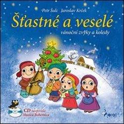 Obálka titulu Šťastné a veselé vánoční zvyky a koledy
