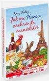 Obálka knihy Jak mi Francie zachránila manželství