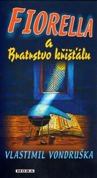 Obálka titulu Fiorella a Bratrstvo křišťálu