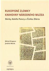 Rukopisné zlomky Knihovny Národního muzea - Sbírky Adolfa Patery a Čeňka Zíbrta