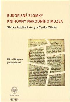 Obálka titulu Rukopisné zlomky Knihovny Národního muzea - Sbírky Adolfa Patery a Čeňka Zíbrta
