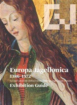 Obálka titulu Europa Jagellonica 1386 - 1572 /angl./