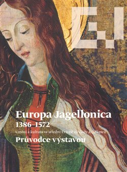 Obálka titulu Europa Jagellonica 1386 - 1572