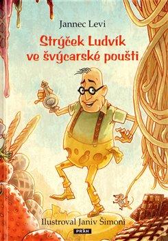 Obálka titulu Strýček Ludvík ve švýcarské poušti