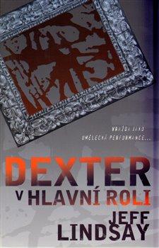 Dexter v hlavní roli