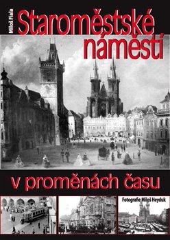Obálka titulu Staroměstské náměstí v proměnách času