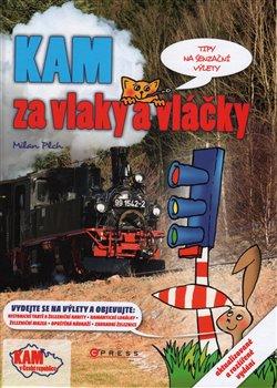 Obálka titulu Kam za vlaky a vláčky