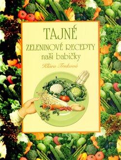 Obálka titulu Tajné zeleninové recepty naší babičky