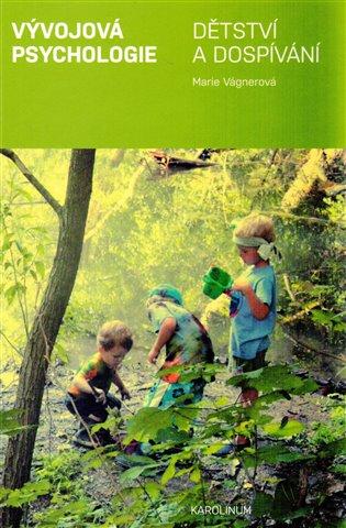 Vývojová psychologie:Dětství a dospívání - Marie Vágnerová | Booksquad.ink