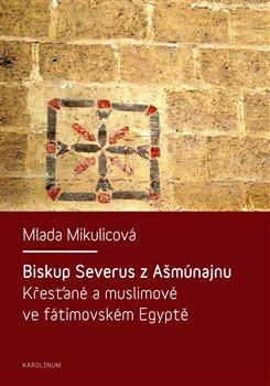 Obálka titulu Biskup Severus z Ašmúnajnu