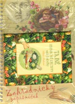 Obálka titulu Zahradnický zápisníček 2013 + Tajné zeleninové recepty