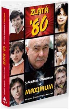 Obálka titulu Zlatá 80. léta očima Petra Hanniga