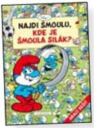 Kde je Šmoula Silák?
