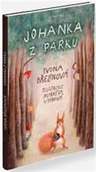 Johanka z parku - Ivona Březinová   Booksquad.ink