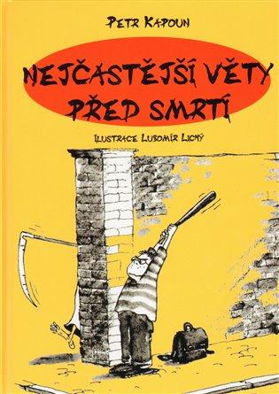 Nejčastější věty před smrtí - Petr Kapoun,   Booksquad.ink