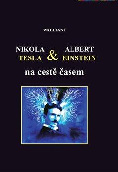 Obálka titulu Nikola Tesla a Albert Einstein na cestě časem